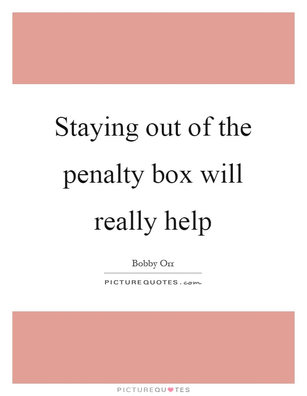 Staying out of the penalty box will really help Picture Quote #1