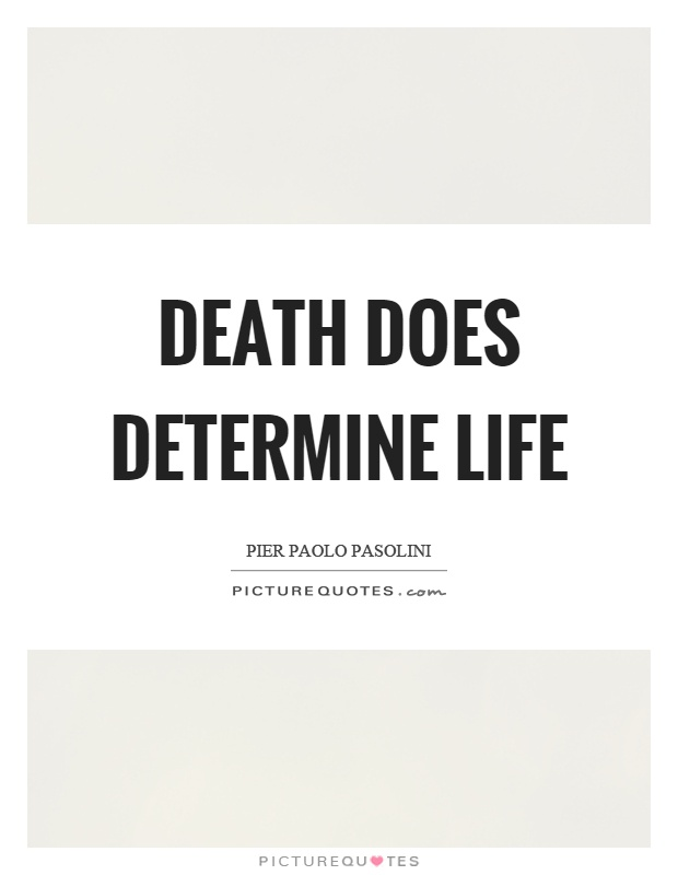 Death does determine life Picture Quote #1