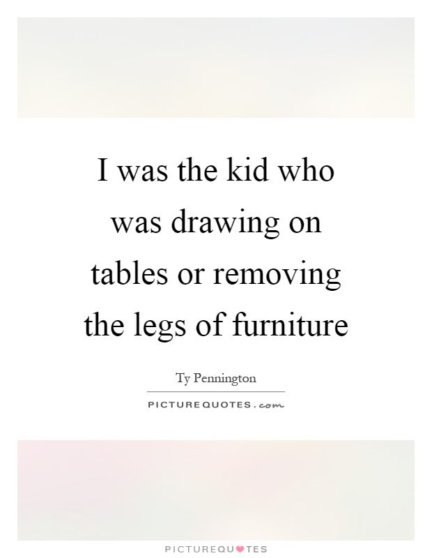 Removing quotes removing sayings removing picture quotes for Furniture quotes