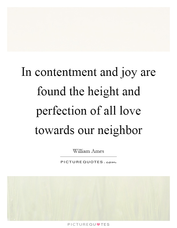 In contentment and joy are found the height and perfection of all love towards our neighbor Picture Quote #1