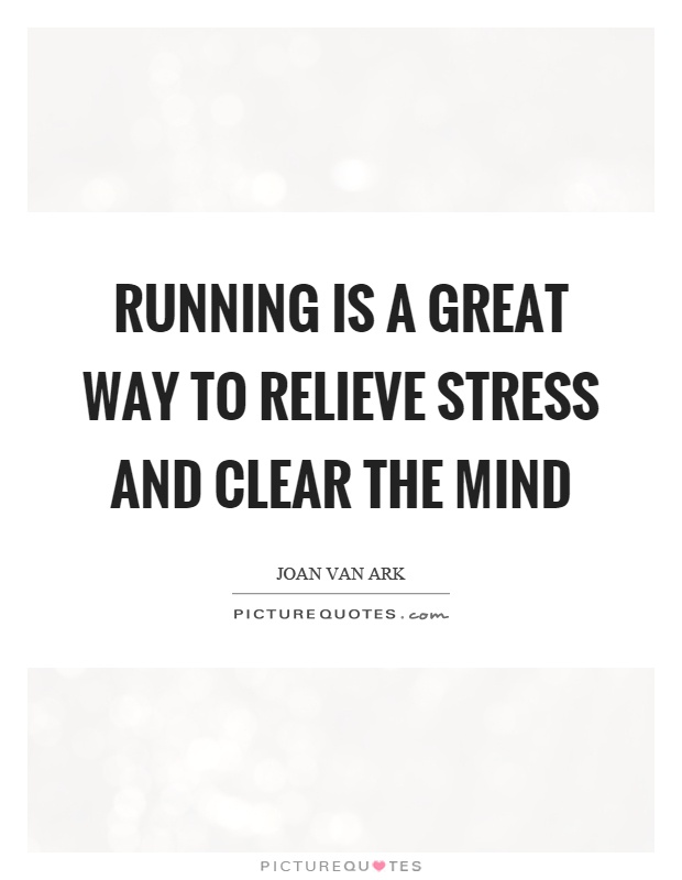 Running is a great way to relieve stress and clear the mind Picture Quote #1