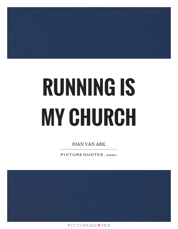Running is my church Picture Quote #1