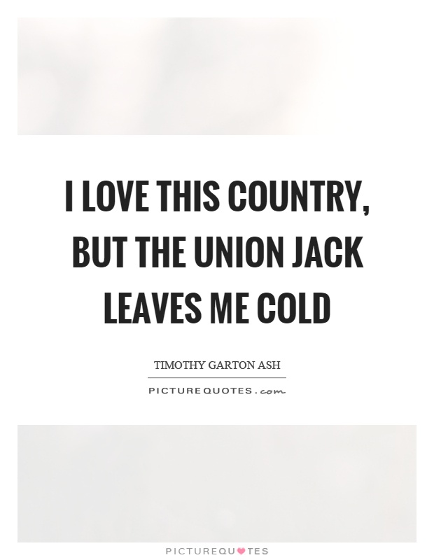 I love this country, but the union jack leaves me cold Picture Quote #1