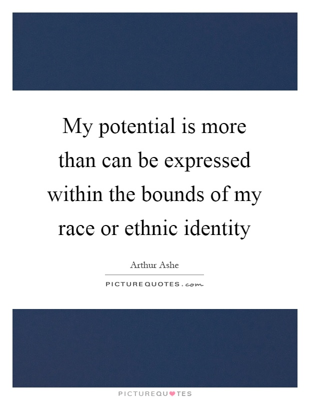 my ethnic identity - ethnic identity and african americans ethnic identity ethnic identity is the sum total of group member feelings about those values, symbols, and common histories that identify them as a distinct group (smith 1991.