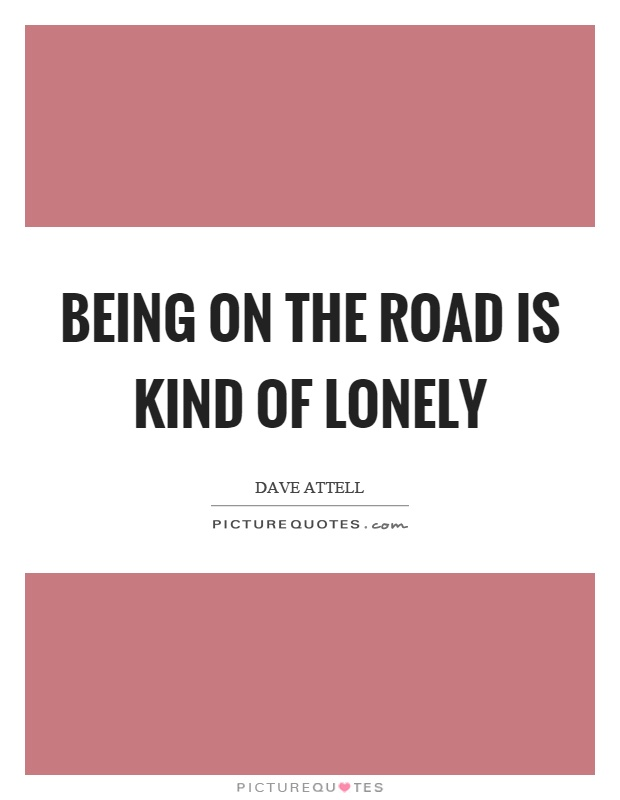 Being Lonely Quotes & Sayings | Being Lonely Picture Quotes