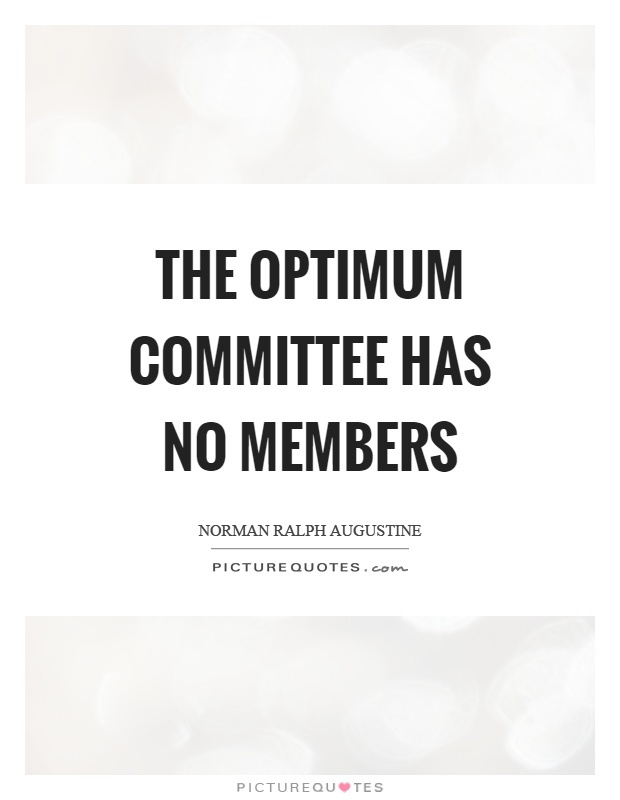 The optimum committee has no members Picture Quote #1