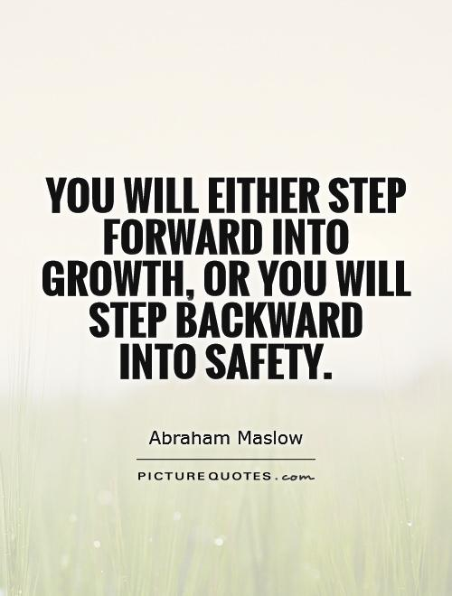 You will either step forward into growth, or you will step ...