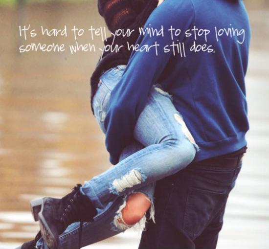 It's hard to tell your mind to stop loving someone when your heart still does Picture Quote #1