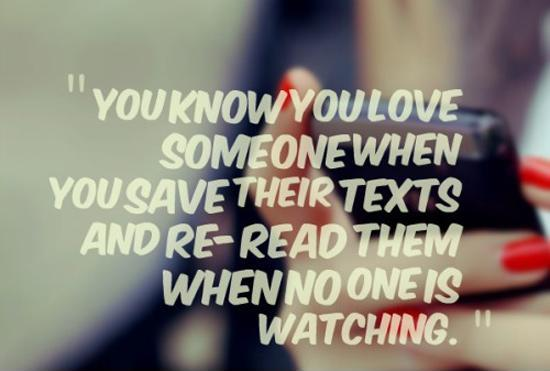 You know you love someone when you save their texts and re-read them when no one is watching Picture Quote #1