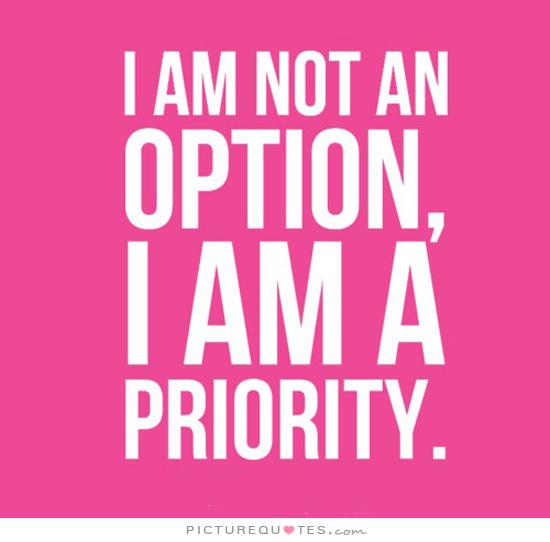 I am not an option, I am a priority Picture Quote #1
