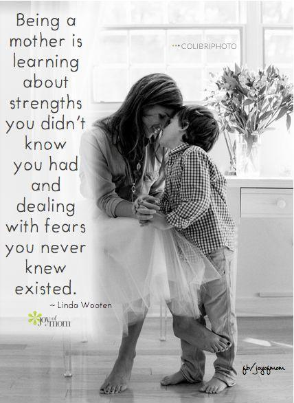 Being a mother is learning about strengths you didn't know you had, and dealing with fears you didn't know existed Picture Quote #2
