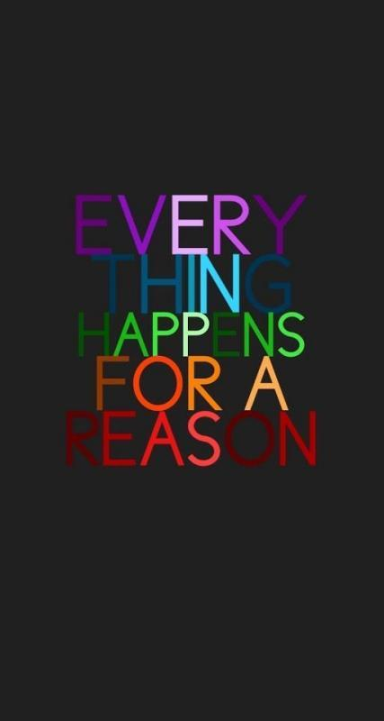 Everything happens for a reason Picture Quote #2
