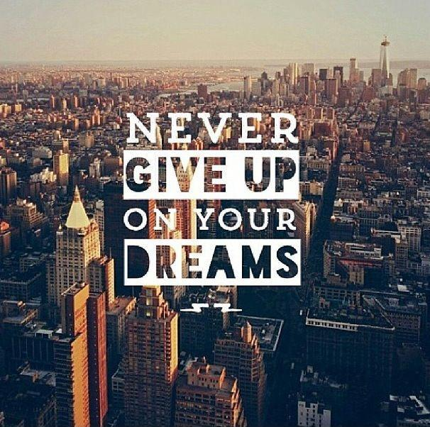 Never give up on your dreams Picture Quote #2