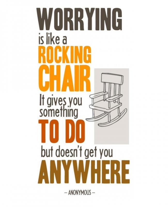 Worrying is like a rocking chair, it gives you something to do, but it gets you nowhere Picture Quote #1