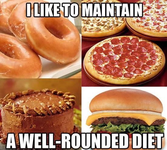 I like to maintain a well rounded diet Picture Quote #1