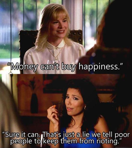 Money can't buy happiness. Sure it can. That's just a lie we tell poor people to keep them from rioting Picture Quote #1