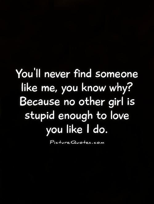 Love Finding Quotes About Never: Love You Picture Quotes