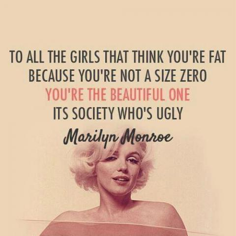 To all the girls that think you're fat because you're not a size zero, you're the beautiful one, its society who's ugly Picture Quote #1