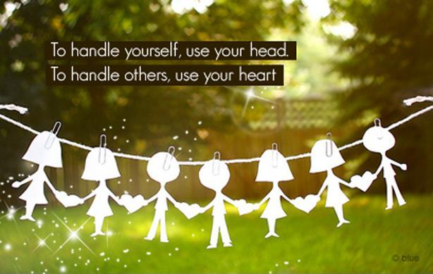 To handle yourself use your head. To handle others use your heart Picture Quote #1