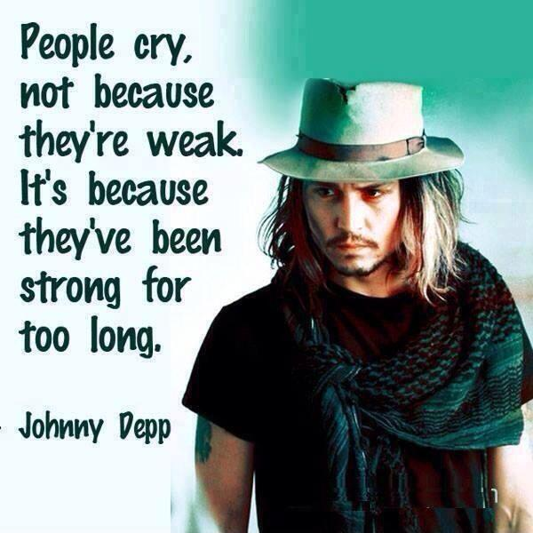 People cry not because they're weak, it's because they've been strong for too long Picture Quote #2