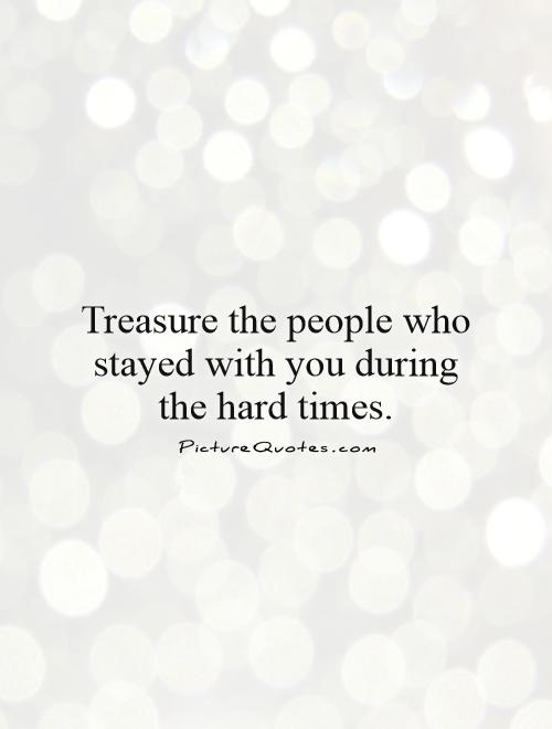 Friendship Quotes For Friends Going Through Hard Times : Tough times friendship quotes quotesgram