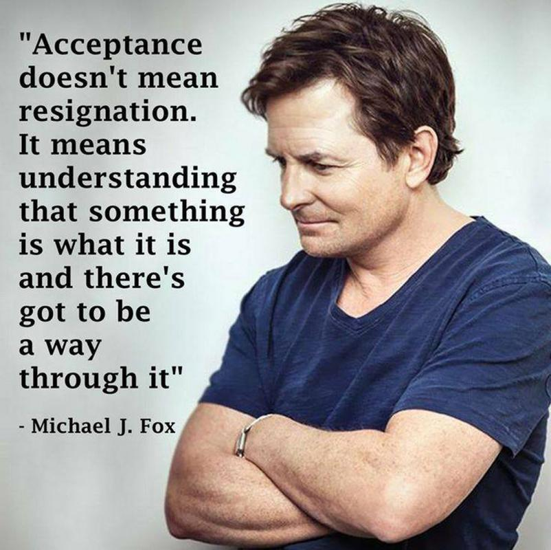 Acceptance doesn't mean resignation. It means understanding that something is what it is and that there's got to be a way through it Picture Quote #1