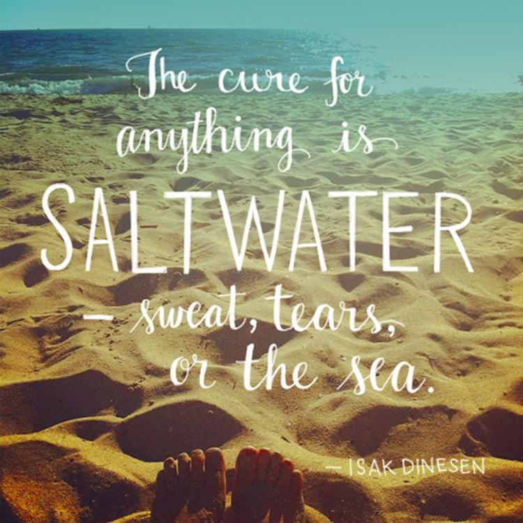 The cure for anything is saltwater, sweat, tears or the sea Picture Quote #1