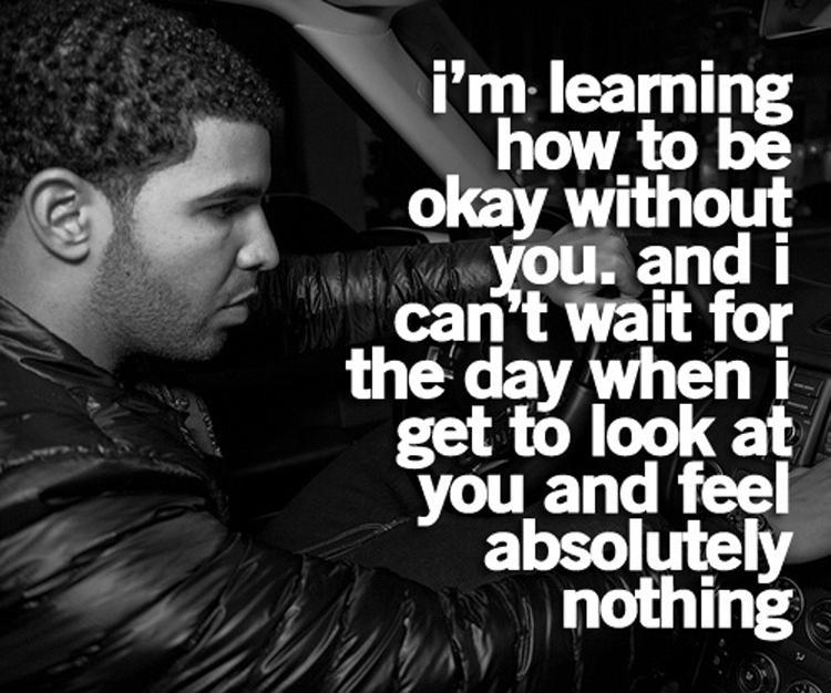 I'm learning how to be okay without you, and I can't wait for the day when I get to look at you and feel absolutely nothing Picture Quote #1