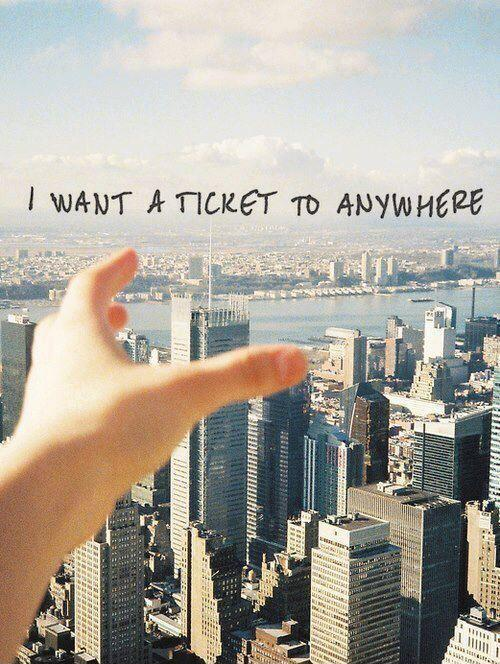 I want a ticket to anywhere Picture Quote #1