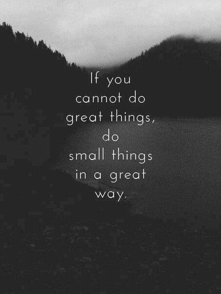If you cannot do great things, do small things in a great way Picture Quote #1