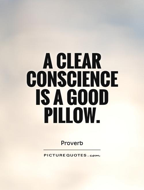 A clear conscience is a good pillow Picture Quote #1