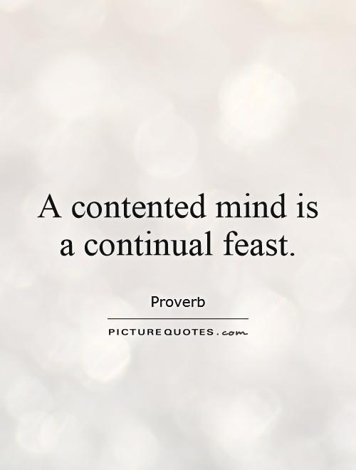 A contented mind is a continual feast Picture Quote #1