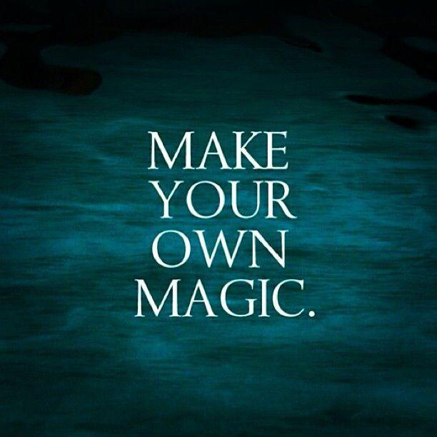 Make your own magic Picture Quote #1