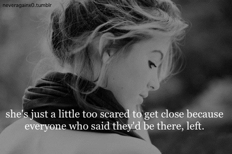 She's just a little too scared to get close because everyone who said they'd be there, left Picture Quote #1