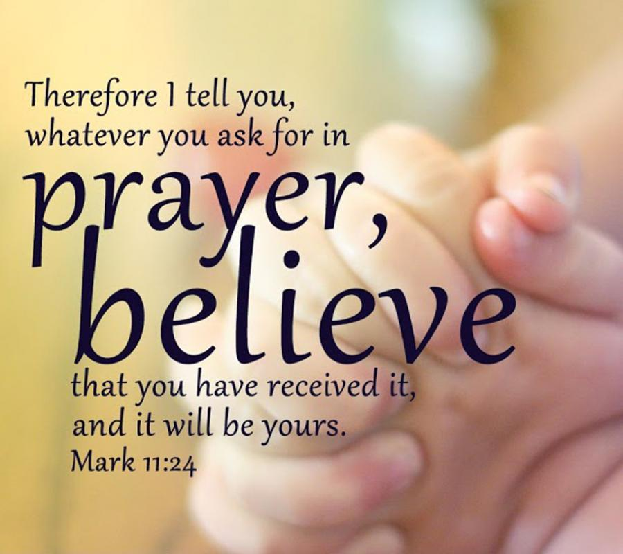 Therefore I tell you, whatever you ask for in prayer, believe that you have received it, and it will be yours Picture Quote #1