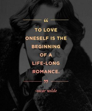 To love oneself is the beginning of a lifelong romance Picture Quote #2