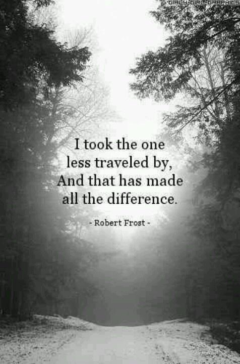 I took the one less traveled by, and that has made all the difference Picture Quote #1