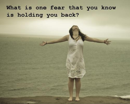What is one fear that you know is holding you back? Picture Quote #1