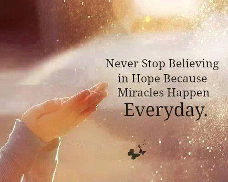 Never stop believing in hope because miracles happen everyday Picture Quote #1