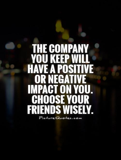 choose your friends wisely essay Friends can impact not just the quality of your life - but also the length of it.