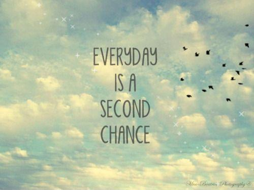 Everyday is a second chance Picture Quote #1