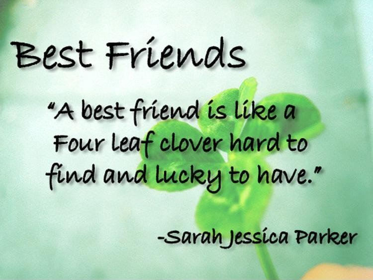 A best friend is like a four leaf clover, hard to find and lucky to have Picture Quote #1