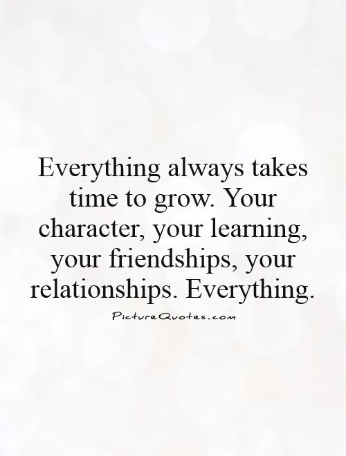 Quotes About Relationships And Time: Relationships Take Time Quotes. QuotesGram