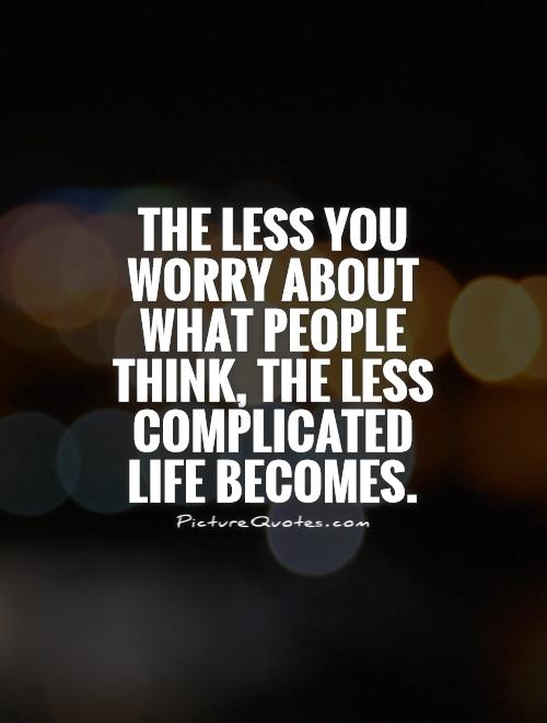 Stop Worrying About Others Quotes Quotesgram