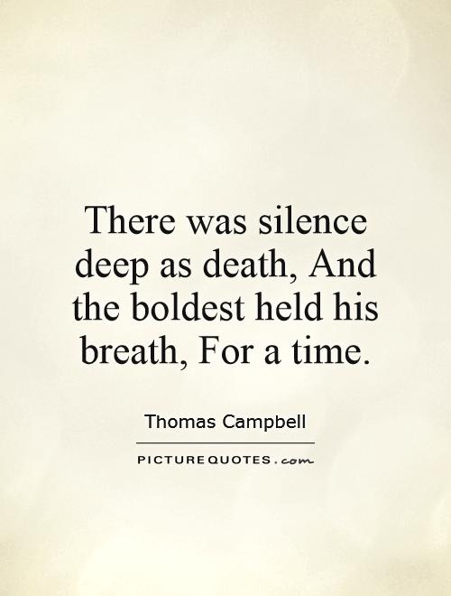 There was silence deep as death, And the boldest held his breath, For a time Picture Quote #1