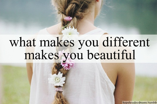What makes you different makes you beautiful Picture Quote #3