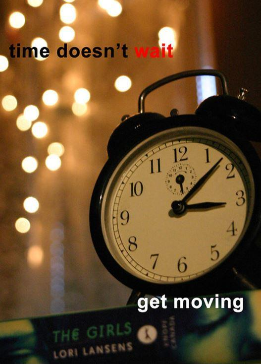 Time doesn't wait, get moving Picture Quote #1