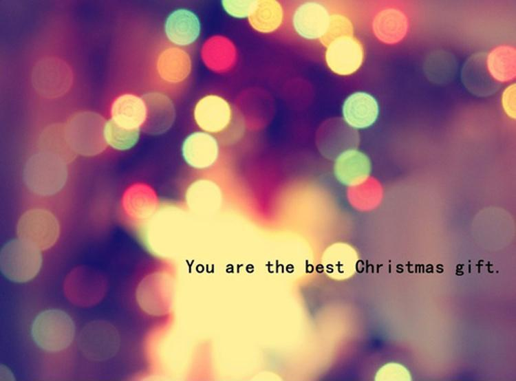 You are the best Christmas gift Picture Quote #1