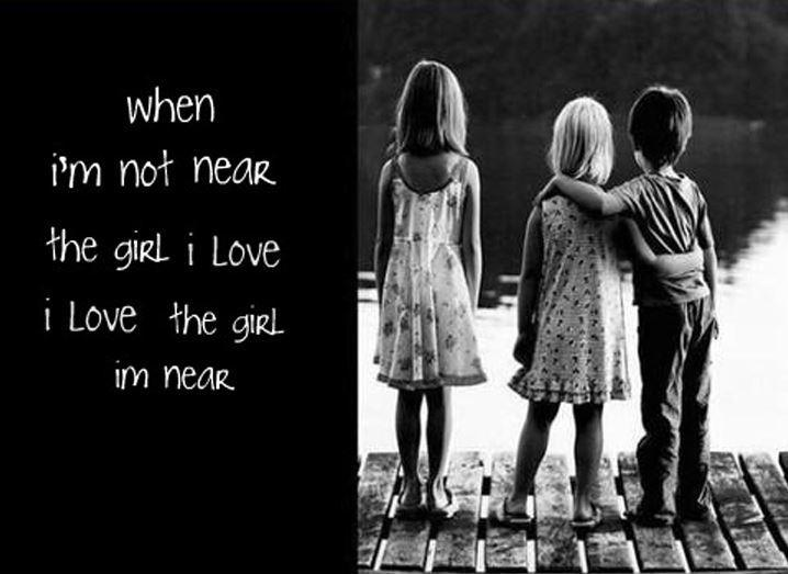 When I'm not near the girl I love, I love the girl I'm near Picture Quote #1