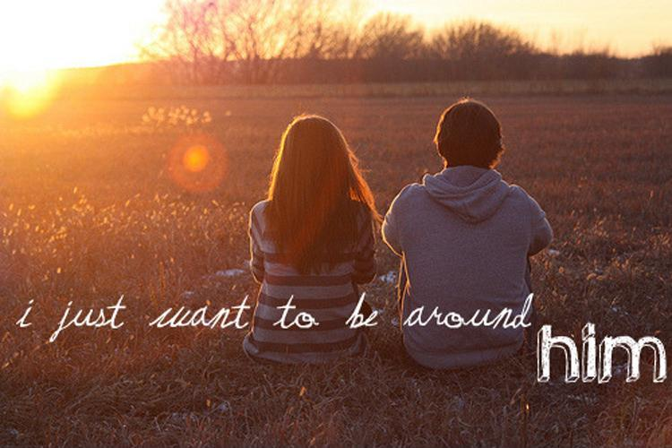 I just want to be around him Picture Quote #1
